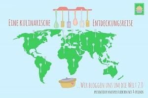 Eine kulinarische Entdeckungsreise – wir bloggen uns um die Welt 2.0
