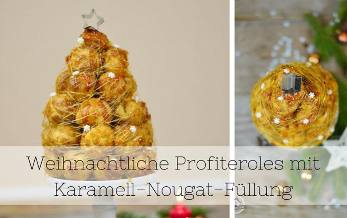 Profiteroles mit Karamell-Zimt- oder Nougatcreme