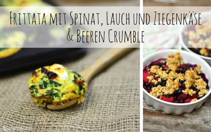 Quiche ohne Boden: Spinat Ziegenkäse Frittata  & ein fruchtig-süßer Last Minute Crumble