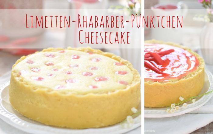 Rhabarber-Limetten-Pünktchen Cheesecake – Frühling hereinspaziert