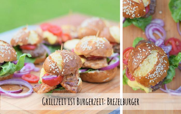 Brezelburger – Grillzeit ist Burgerzeit