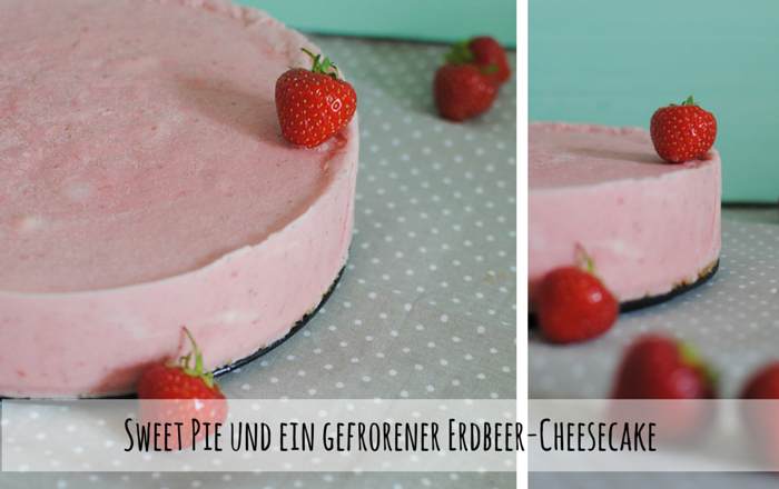 Mein Knuspergast: Sweet Pie und ein gefrorener Erdbeer-Cheesecake