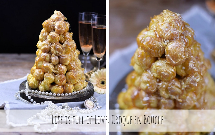Croque en Bouche mit cremiger Füllung und Karamell – Life is full of Love